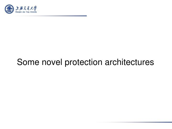 Some novel protection architectures