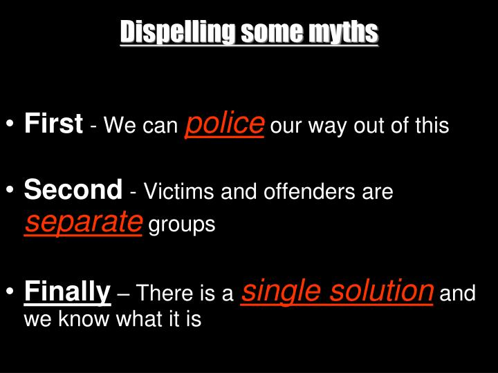 Dispelling some myths