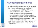 harvesting requirements