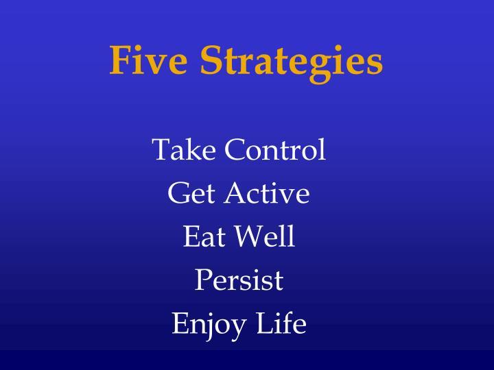 Five Strategies