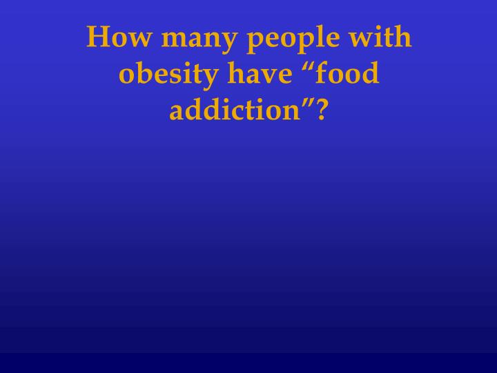 """How many people with obesity have """"food addiction""""?"""