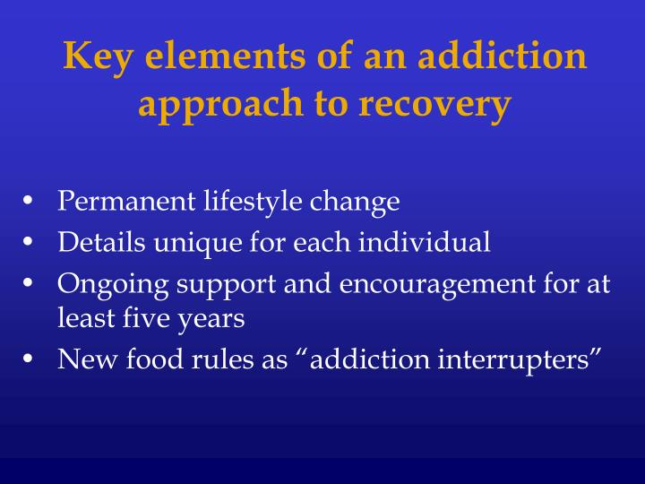 Key elements of an addiction approach to recovery