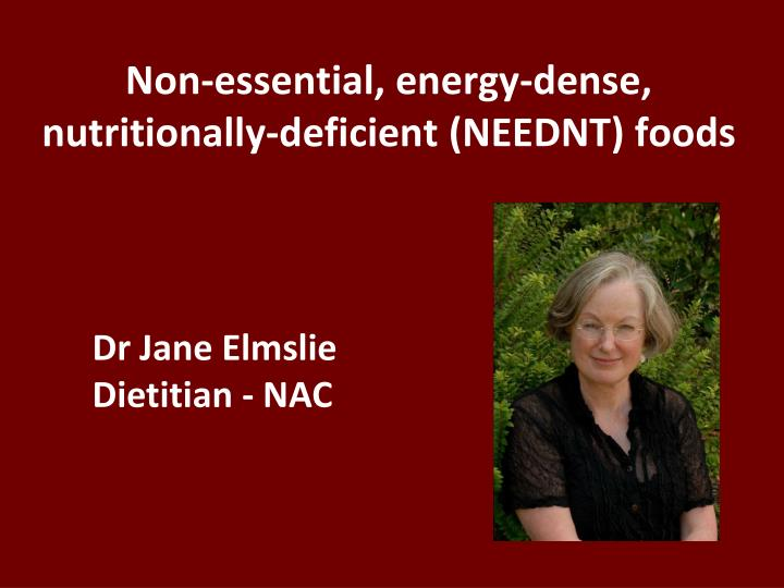 Non-essential, energy-dense, nutritionally-deficient (NEEDNT) foods
