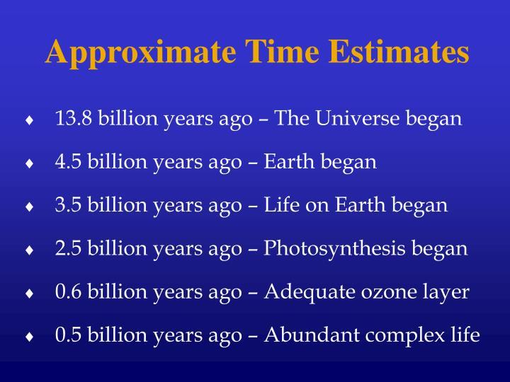 Approximate Time Estimates