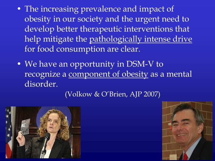 The increasing prevalence and impact of obesity in our society and the urgent need to develop better therapeutic interventions that help mitigate the