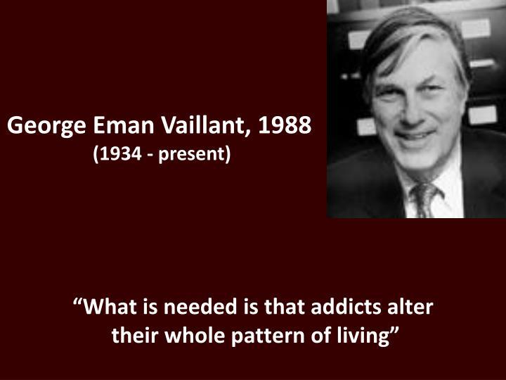 George Eman Vaillant, 1988
