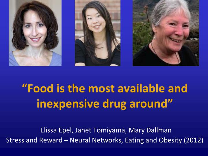 """""""Food is the most available and inexpensive drug around"""""""
