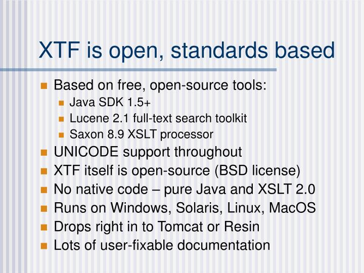XTF is open, standards based