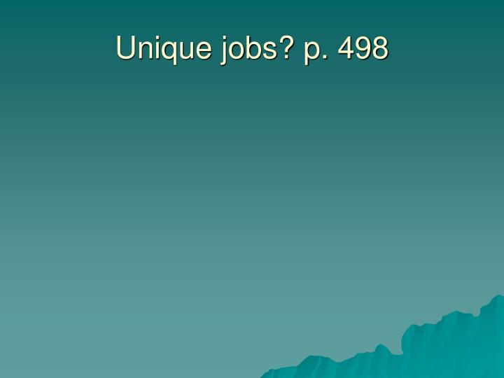 Unique jobs? p. 498