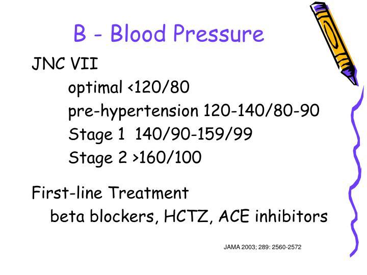 B - Blood Pressure