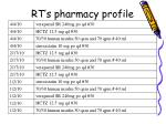 rt s pharmacy profile