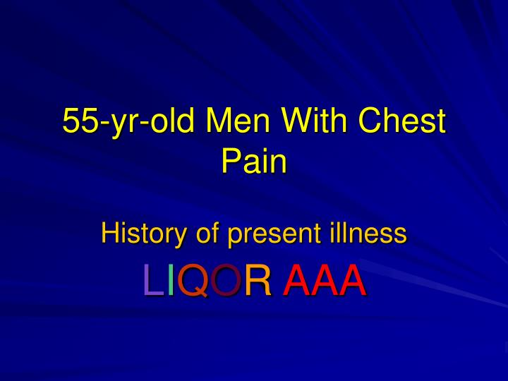 55-yr-old Men With Chest Pain