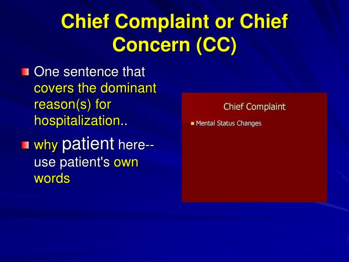 Chief Complaint or Chief Concern (CC)