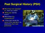 past surgical history psh1