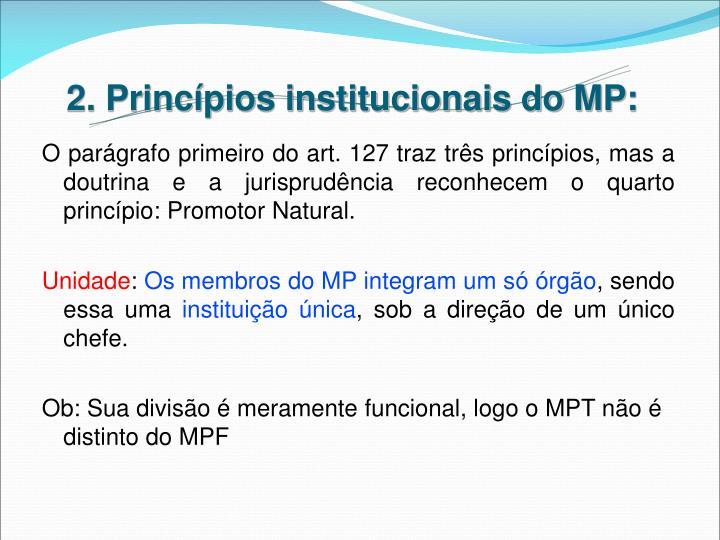 2. Princípios institucionais do MP: