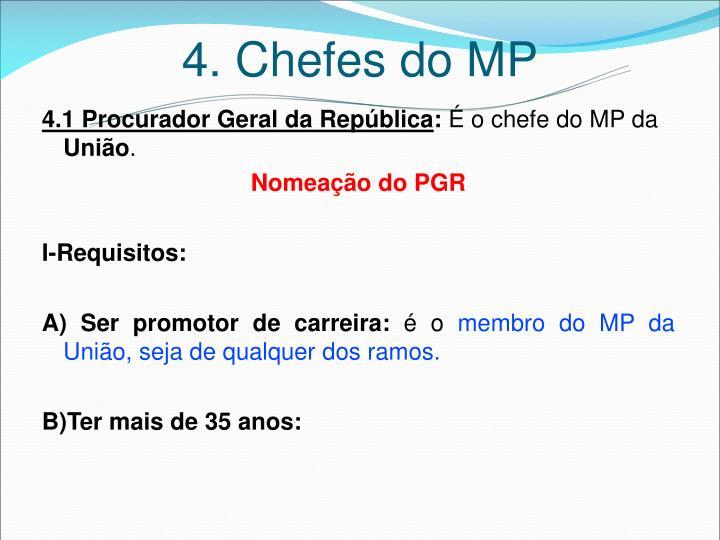 4. Chefes do MP