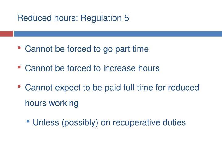 Reduced hours: Regulation 5