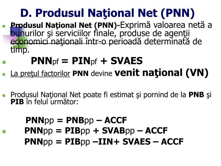 D. Produsul Naţional Net (PNN)