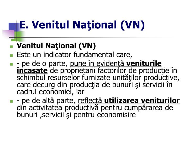 E. Venitul Naţional (VN)