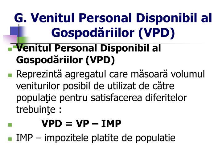 G. Venitul Personal Disponibil al Gospodăriilor (VPD)