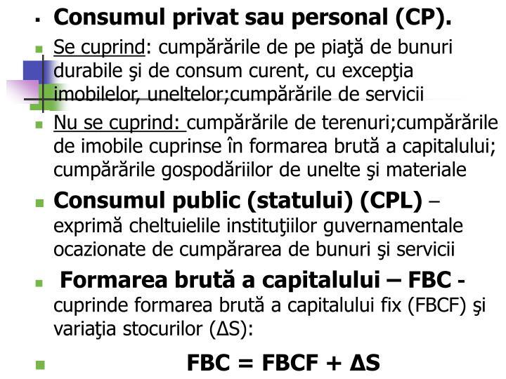 Consumul privat sau personal (CP).