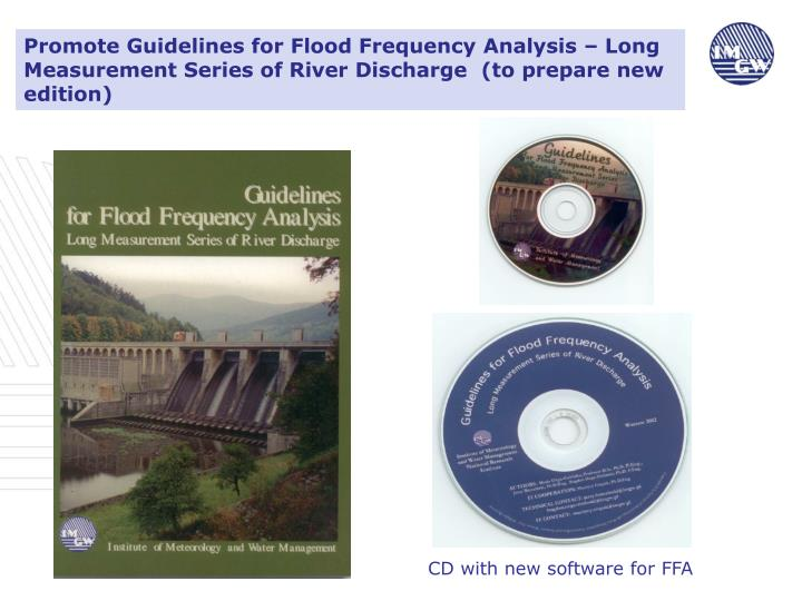 Promote Guidelines for Flood Frequency Analysis – Long Measurement Series of River Discharge  (to prepare new edition)