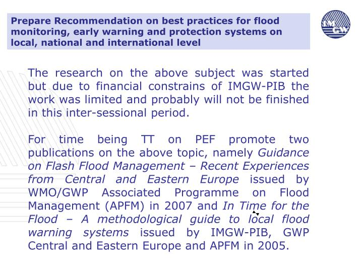 Prepare Recommendation on best practices for flood monitoring, early warning and protection systems on local, national and international level