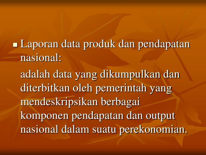 Laporan data produk dan pendapatan nasional: