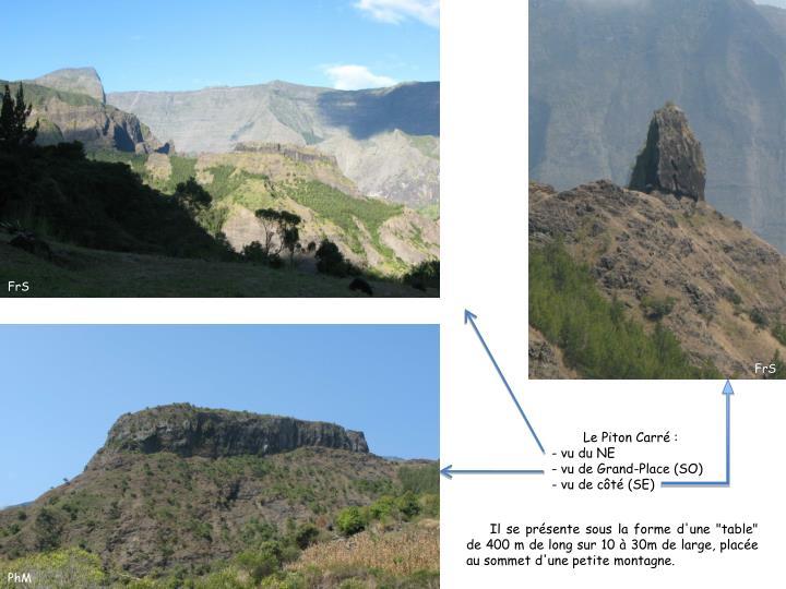 """Il se présente sous la forme d'une """"table"""" de 400 m de long sur 10 à 30m de large, placée au sommet d'une petite montagne."""
