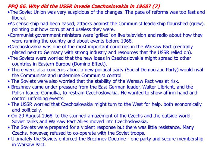 PPQ 66. Why did the USSR invade Czechoslovakia in 1968? (7)