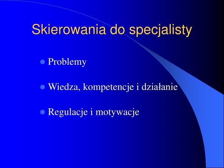 Skierowania do specjalisty