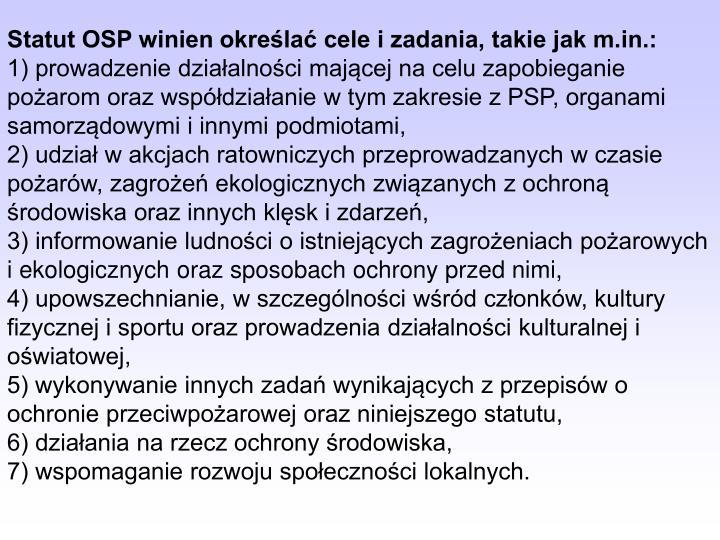 Statut OSP winien określać cele i zadania, takie jak m.in.: