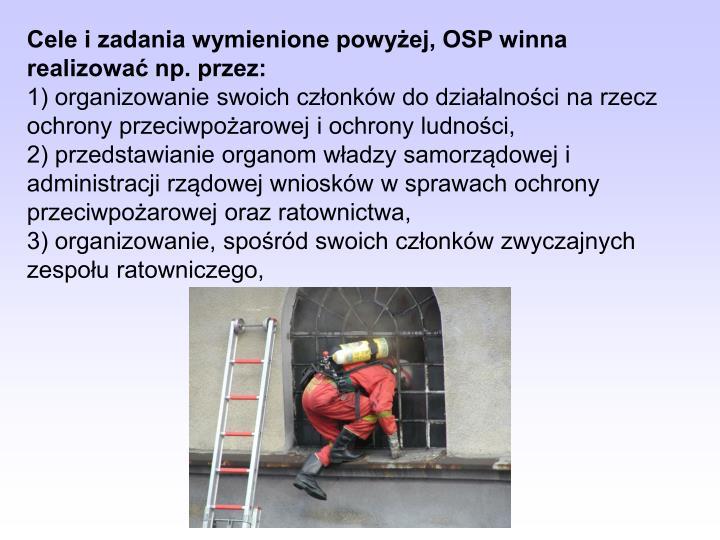 Cele i zadania wymienione powyżej, OSP winna realizować np. przez:
