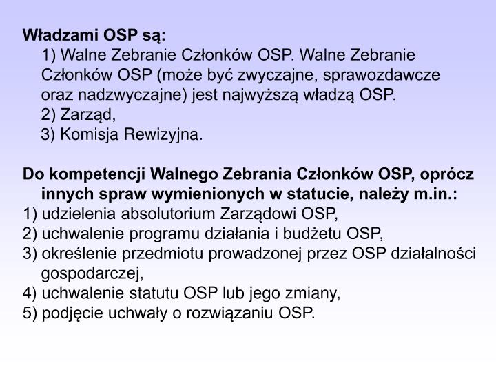 Władzami OSP są: