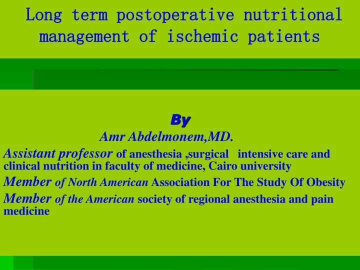 Long term postoperative nutritional management of ischemic patients