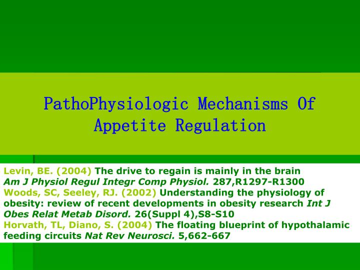 Pathophysiologic mechanisms of appetite regulation