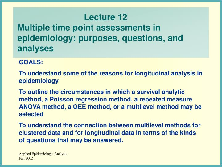 Lecture 12 multiple time point assessments in epidemiology purposes questions and analyses
