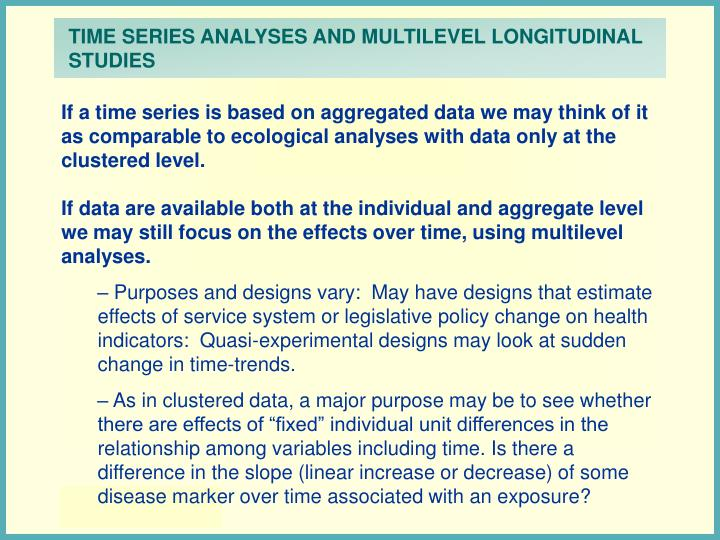 TIME SERIES ANALYSES AND MULTILEVEL LONGITUDINAL STUDIES