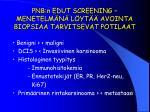 pnb n edut screening menetelm n l yt avointa biopsiaa tarvitsevat potilaat