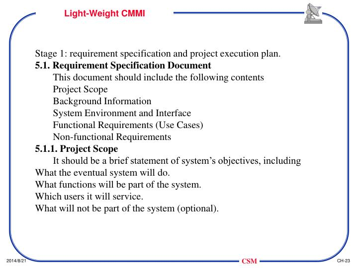 Stage 1: requirement specification and project execution plan.