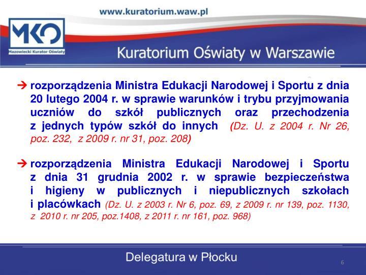 rozporządzenia Ministra Edukacji Narodowej i Sportu z dnia 20 lutego 2004 r. w sprawie warunków i trybu przyjmowania uczniów do szkół publicznych oraz przechodzenia
