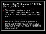 essay 1 due wednesday 19 th october last day of half term