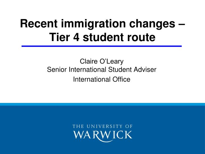 recent immigration changes tier 4 student route