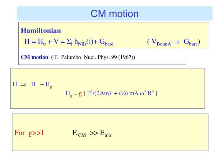 CM motion