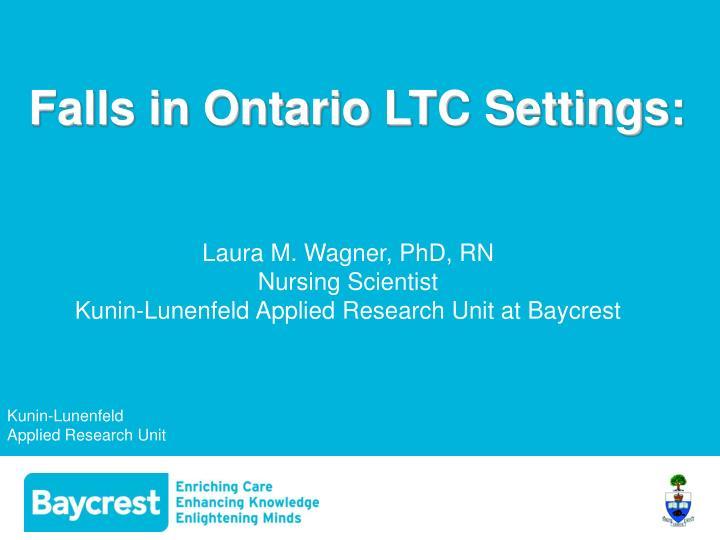 Falls in Ontario LTC Settings: