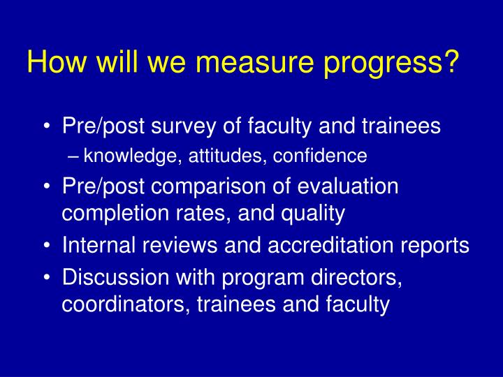 How will we measure progress?