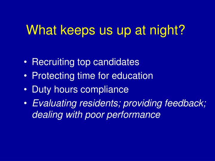 What keeps us up at night?