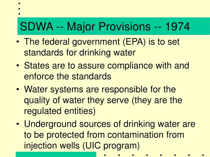 SDWA -- Major Provisions -- 1974