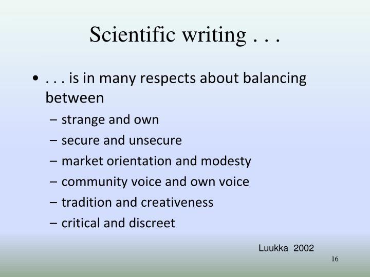 Scientific writing . . .
