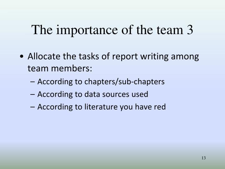 The importance of the team 3
